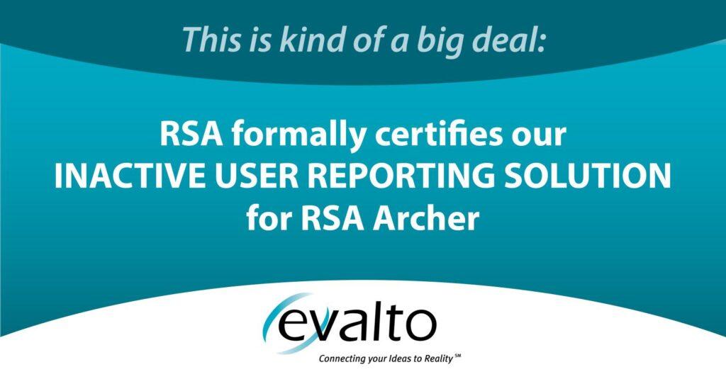 RSA Certifies Inactive User Reporting