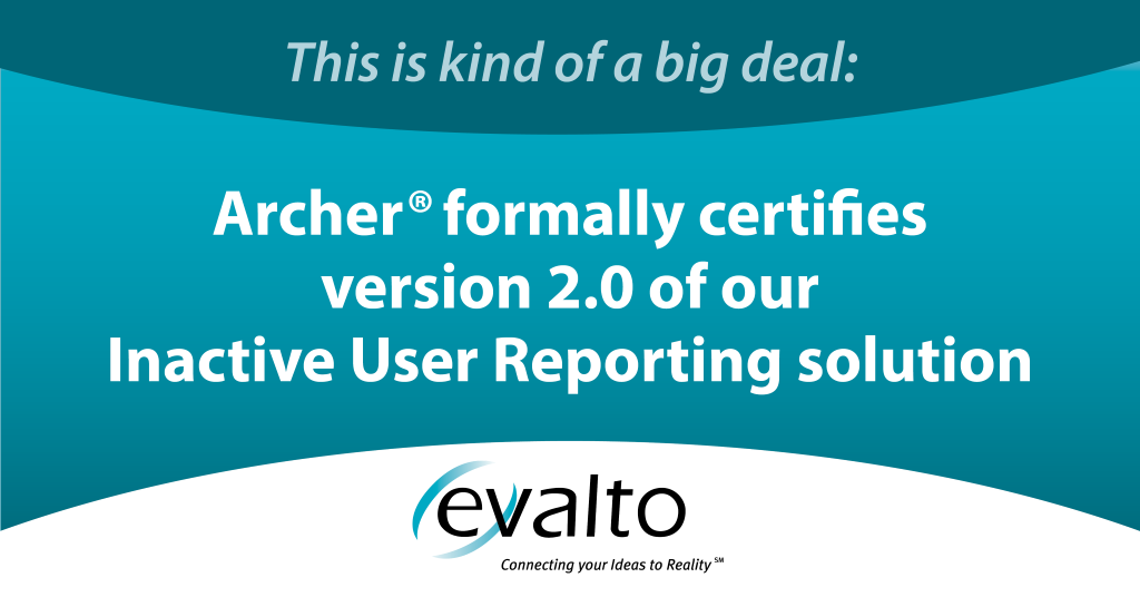 Archer certifies Version 2.0 of Inactive User Reporting for release on the Archer Exchange!